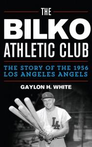 Cover of The Bilko Athletic Club by Gaylon H. White (photo: courtesy of www.TheBilkoAthleticClub.com)